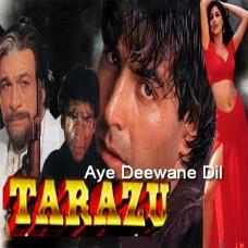 Aye Deewane Dil Kardi Kya Mushkil - Mp3 + VIDEO Karaoke - Kumar Sanu - Alka - Tarazu