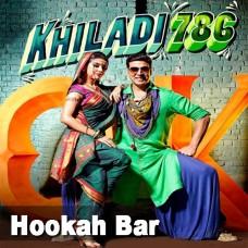 Hookah Bar - Mp3 + VIDEO Karaoke - Himesh Reshammiya - Vineet - Khiladi