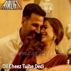 Dil cheez tujhe dedi - Karaoke Mp3 - Arijit Singh